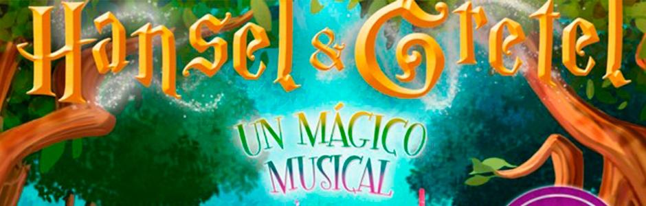 Hansel y Gretel Un mágico musical